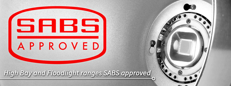 LED High Bay and LED Floodlight ranges have been SABS approved